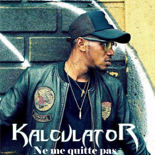 Kalculator ft. Sweet Glory – Ne me quitte pas