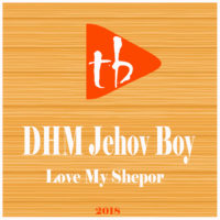 DHM Jehov Boy - Love My Shepor