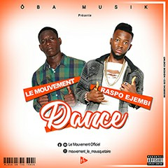 Le Mouvement Ft Raspo Ejembi - Dance