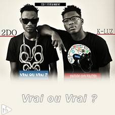 k-LUZ & 2DO - Vrai ou Vrai