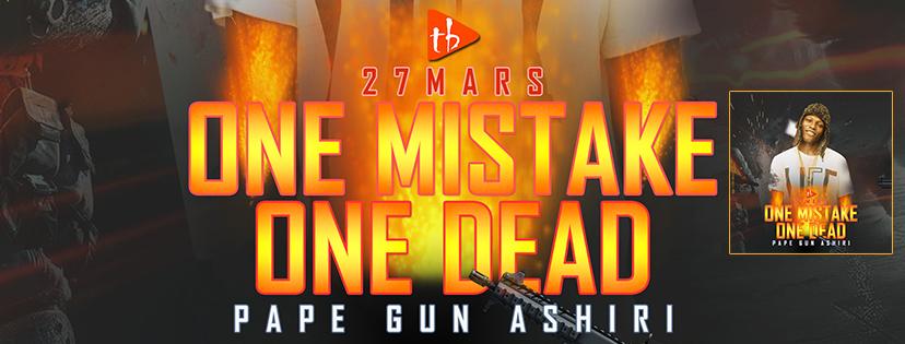 Pape Gun Ashiri - One mistake One dead