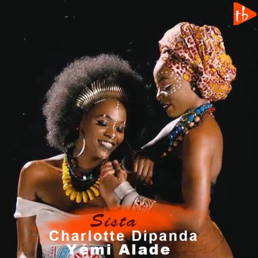 Charlotte Dipanda Ft. Yémi Alade - Sista (Lyrics)