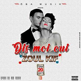 Zoul Kif - Dis moi oui
