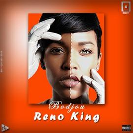 Reno King - Bodjou