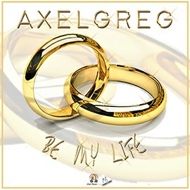 Axelgreg - Be My Life