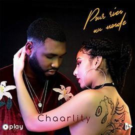 Chaarlity - Pour rien au monde