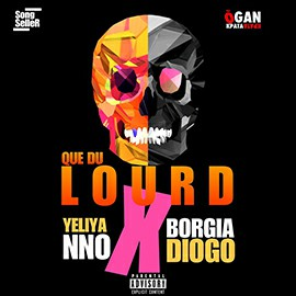 Yeliyanno x Borgia Diogo - Que Du Lourd
