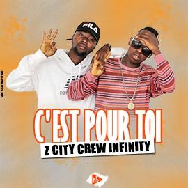 Z City Crew Infinity - C'est pour toi