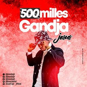 Jésus - 500milles Gandja