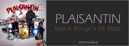 Max le Rouge ft Mr Blaaz - Plaisantin