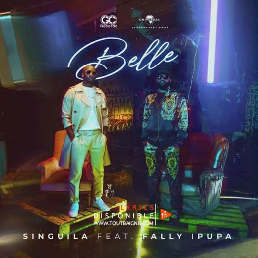 Singuila feat Fally Ipupa - Belle (Lyrics & Vidéo)