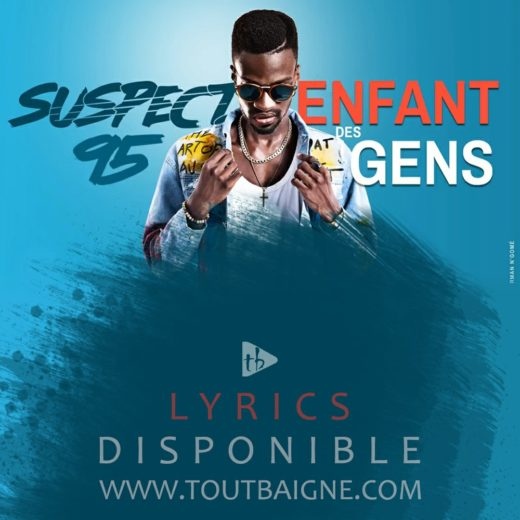 Suspect 95 - Enfant Des Gens (Lyrics)