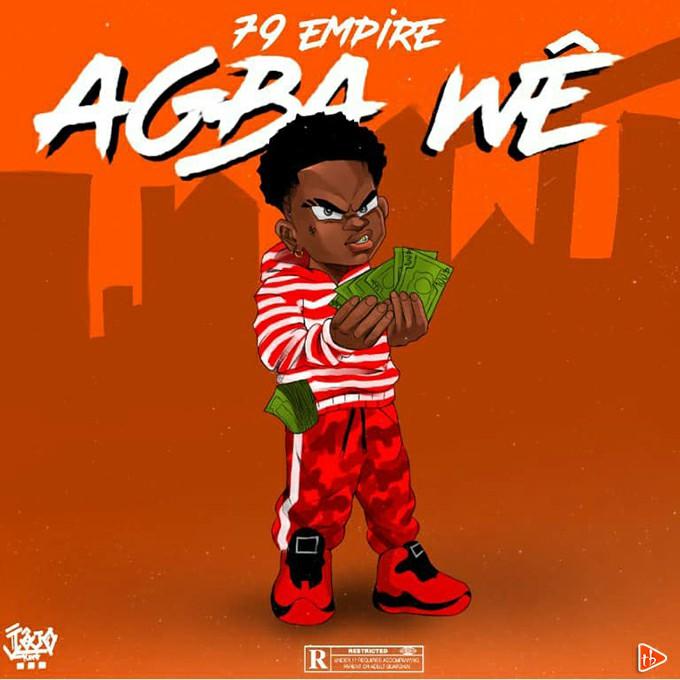 79 Empire - Agba wê