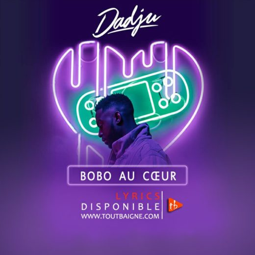Dadju - Bobo au cœur (Lyrics & Vidéo)