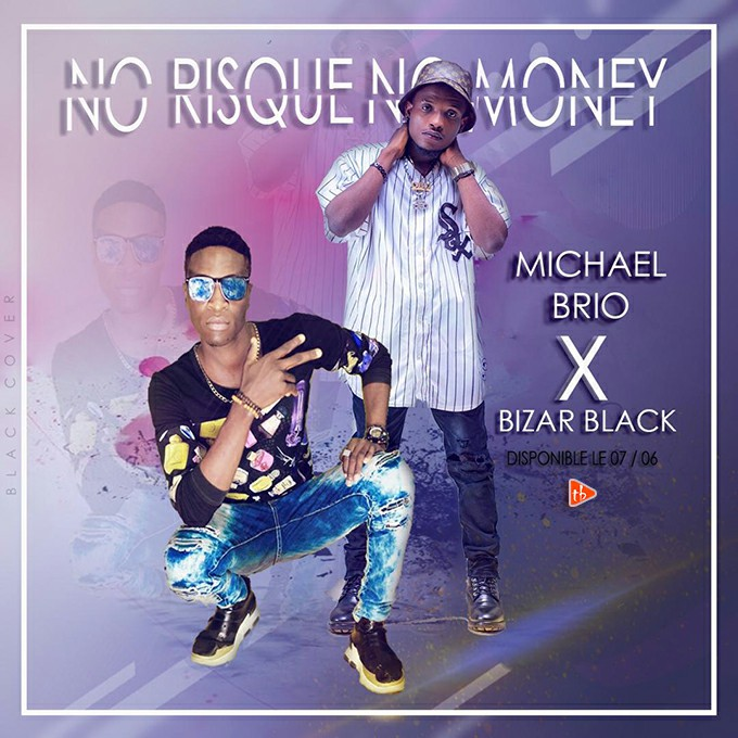 Mickael Brio ft Bizar Black - No risque No money