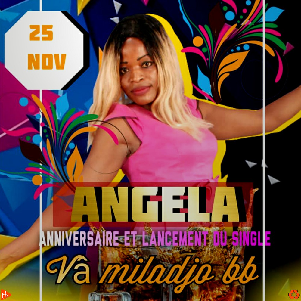 Angela - Va miladjô bb