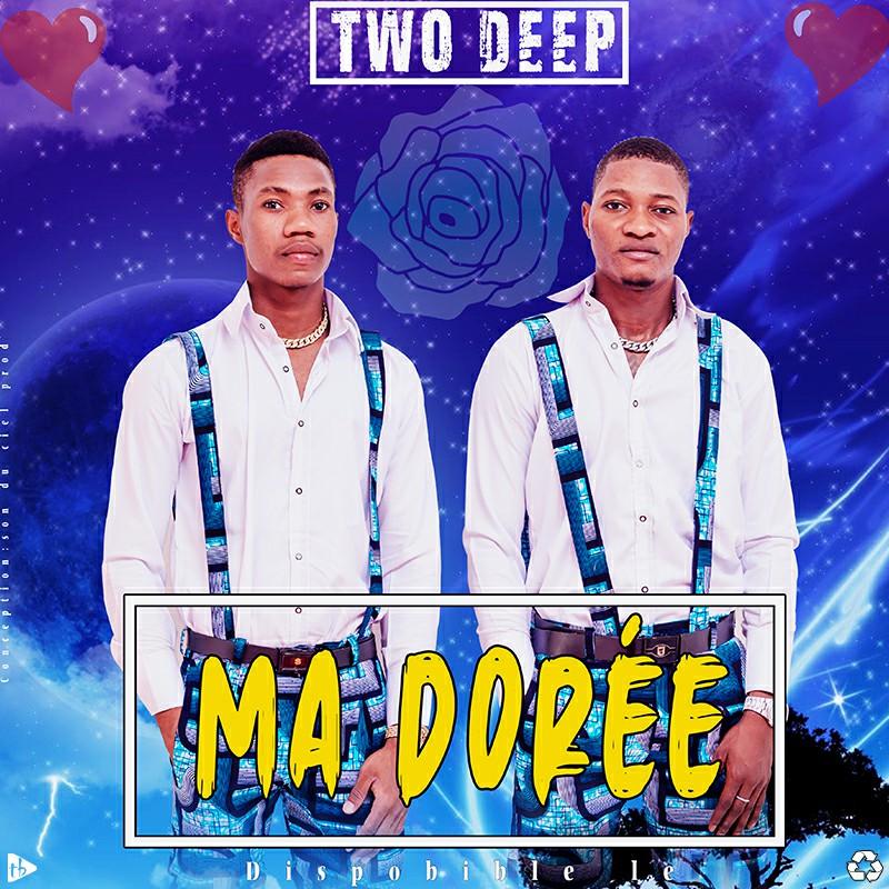 Two Deep - Ma Dorée