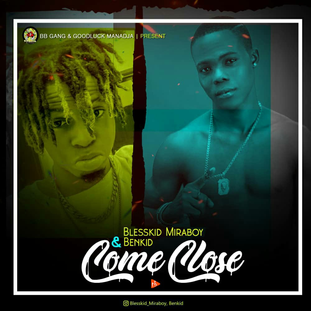 BlessKid ft Benkid - Come close