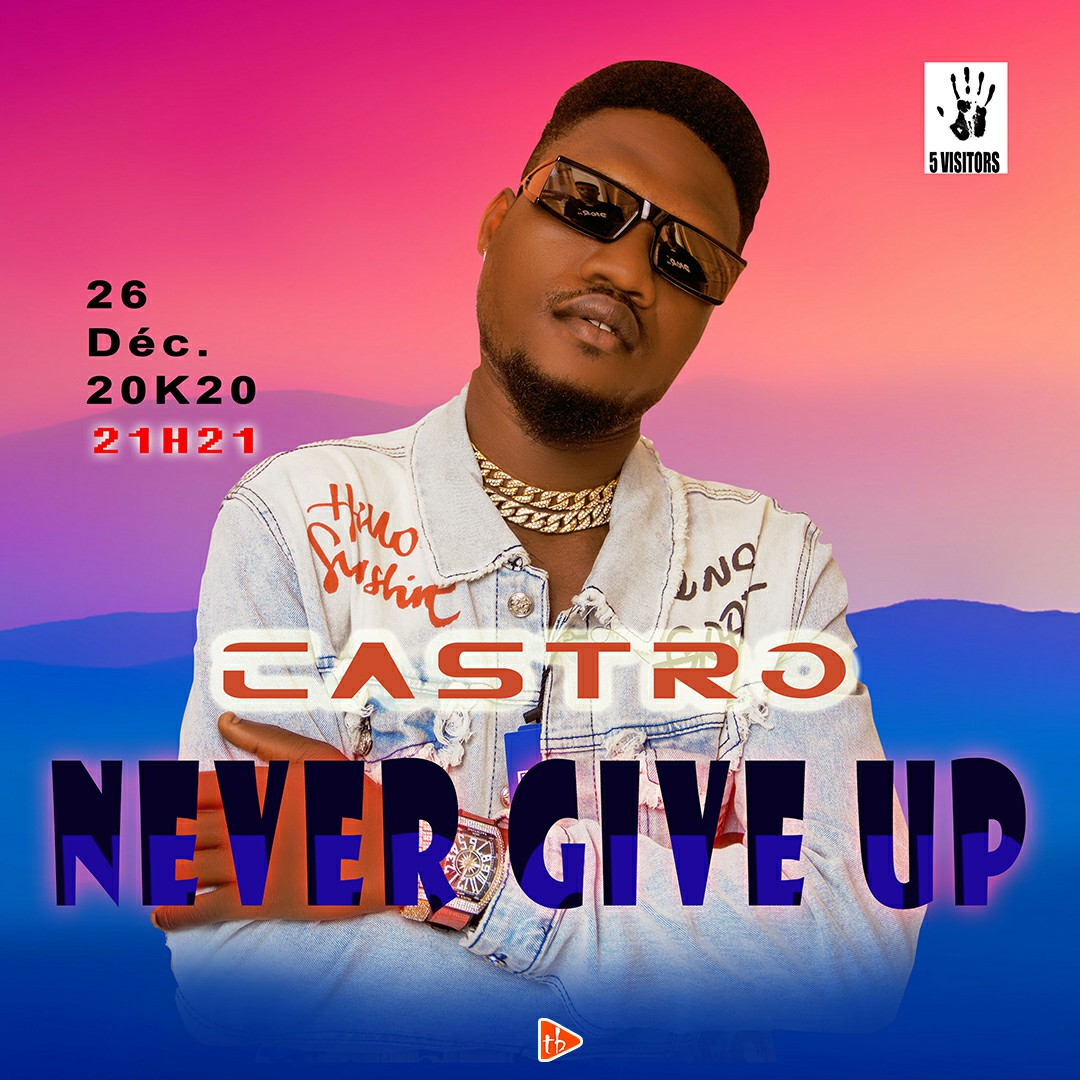 Castro - Never give up