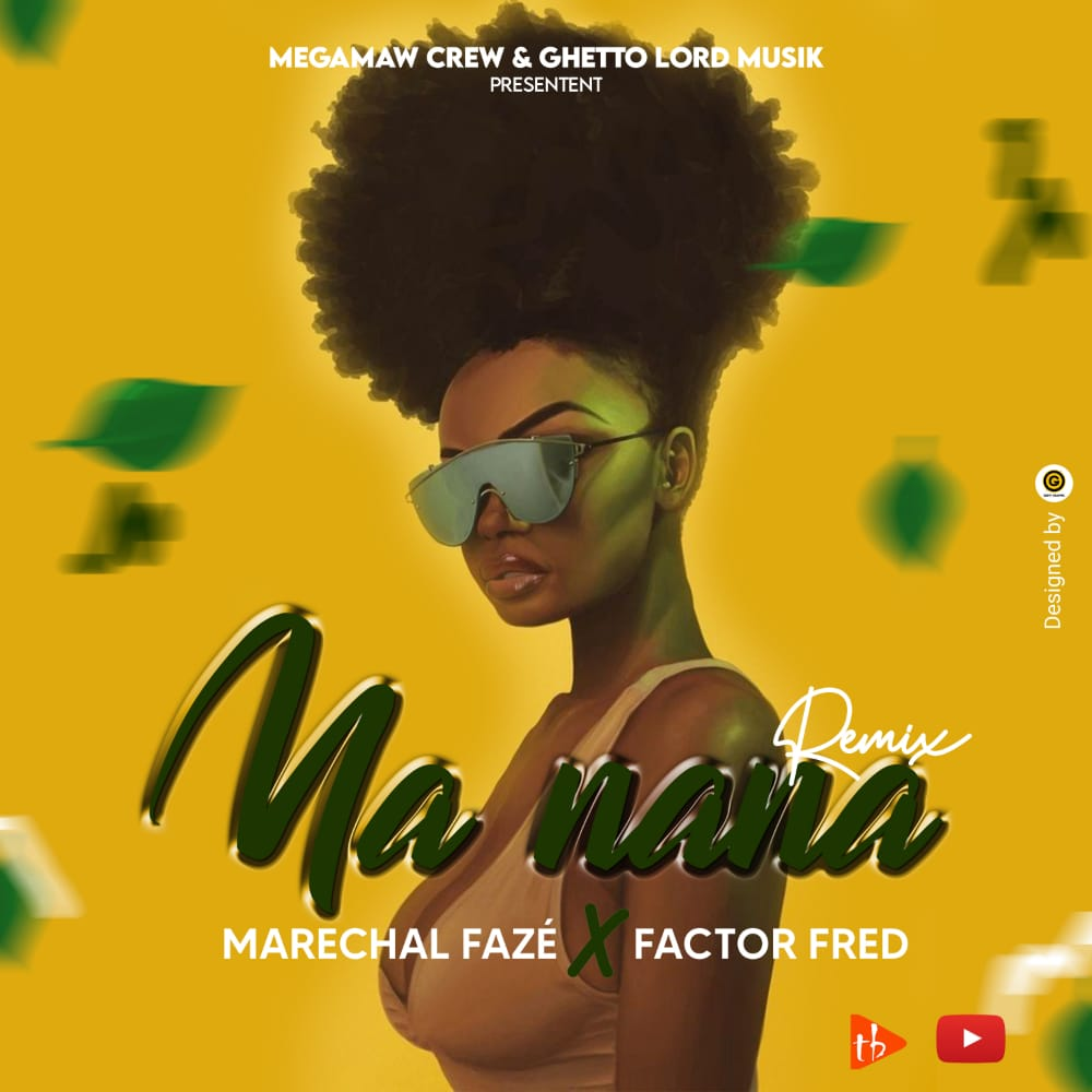 Maréchal Fazé ft Factor Fred - Ma Nana