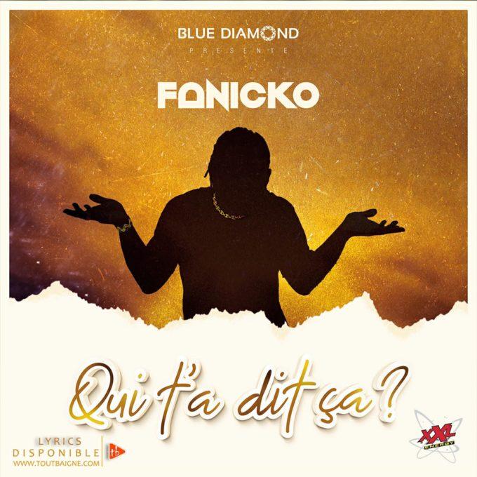 Fanicko - Qui t'a dit ça (Lyrics)