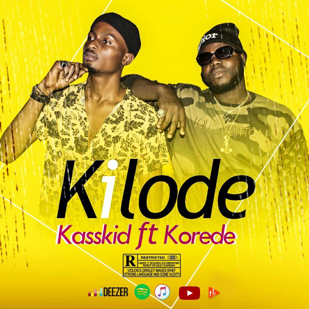 Korede ft Kasskid - Kilode