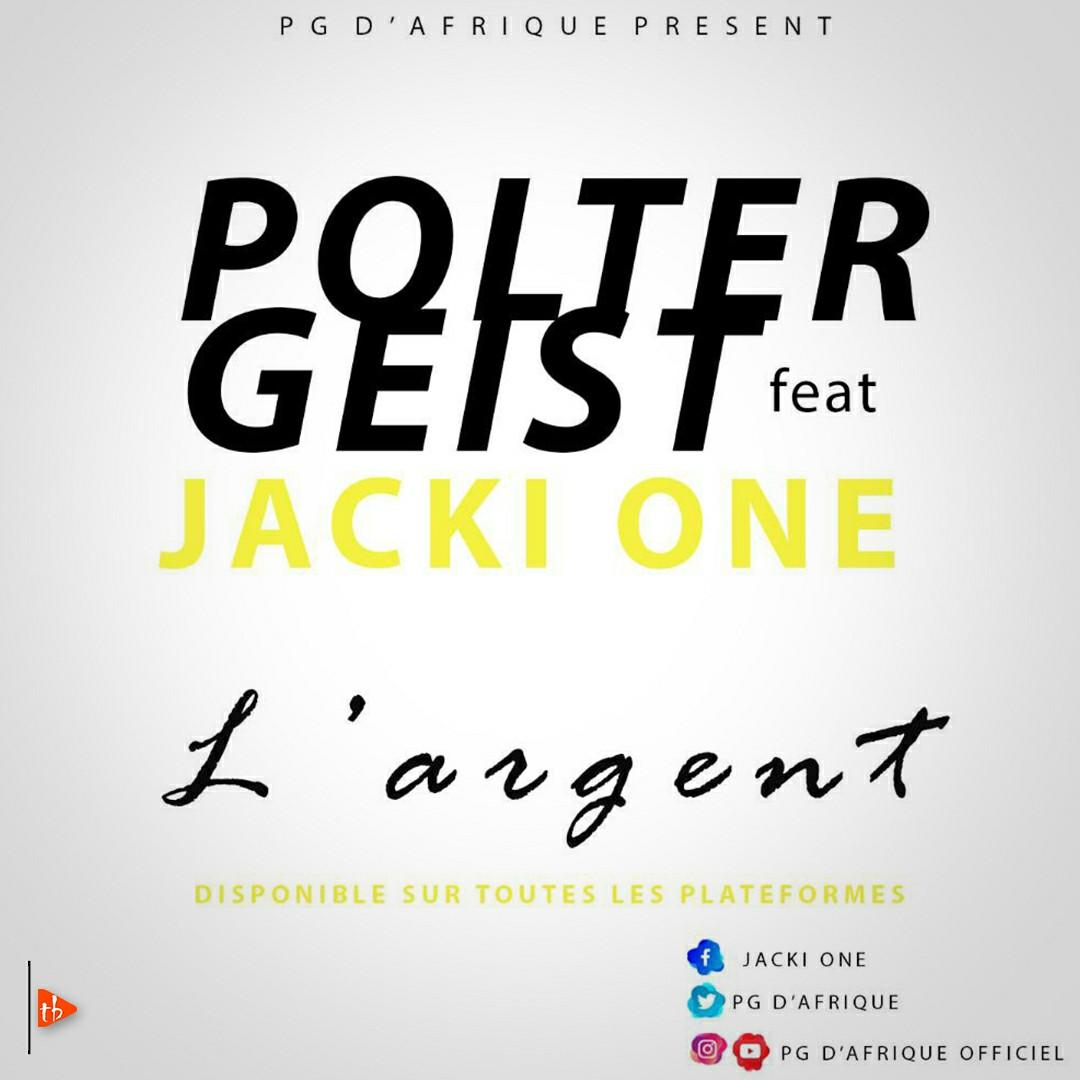 Polter Geist ft Jacki One - L'Argent