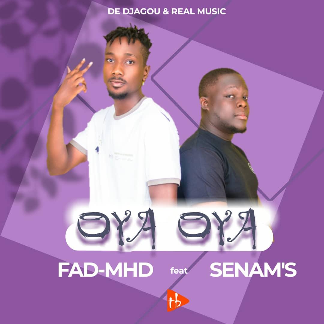 FAD MHD ft Senam's - Oya oya