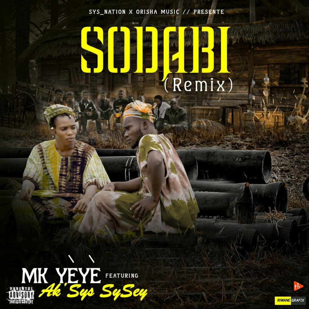 Mk Yèyè ft Ak'Sys SySey - Sodabi (remix)