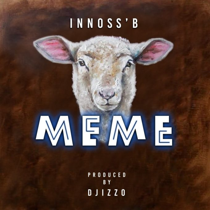 Innoss'B - Meme (Lyrics)