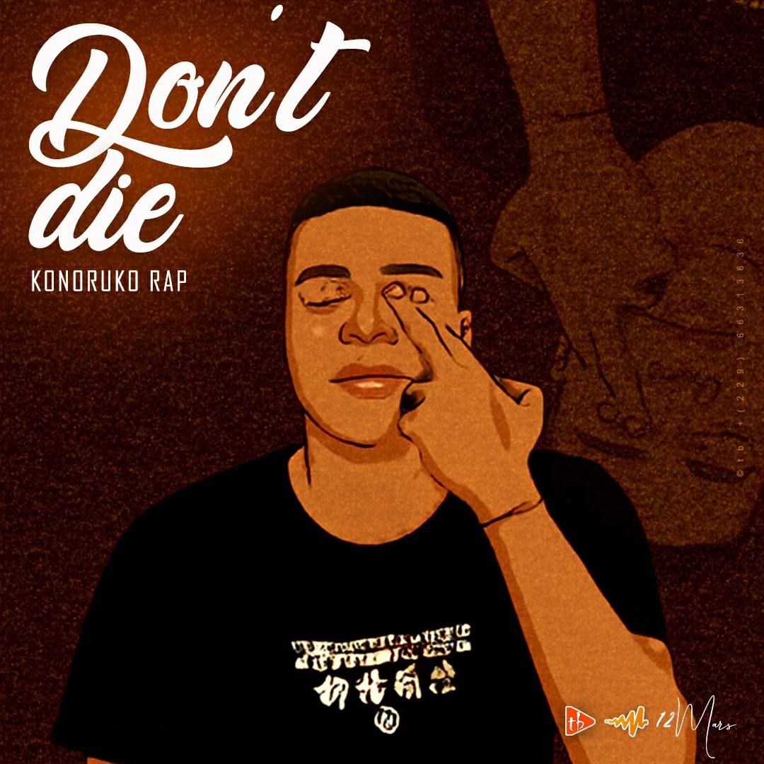 Konoruko Rap - Dont die