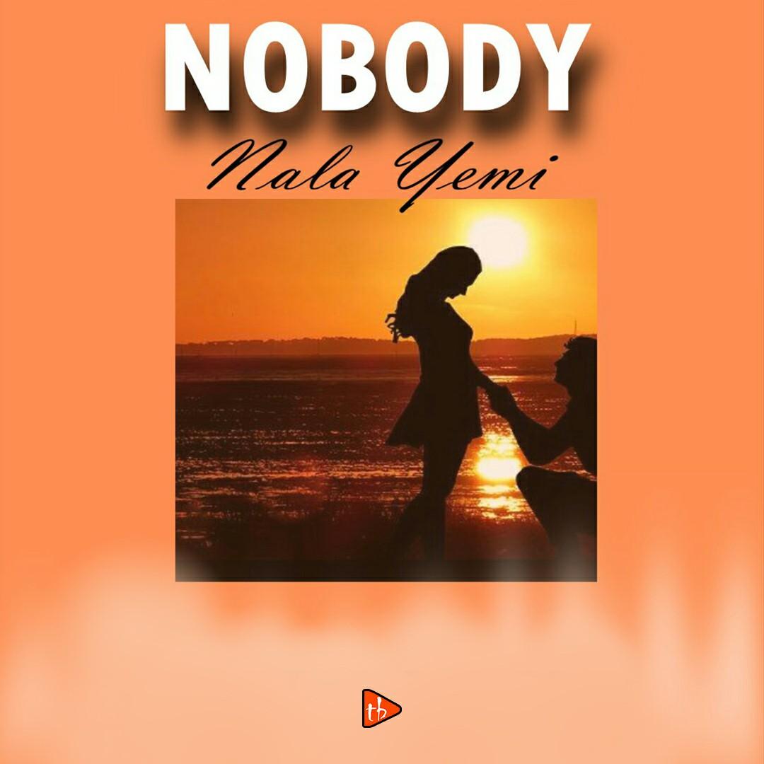 Nala Yemi - Nobody
