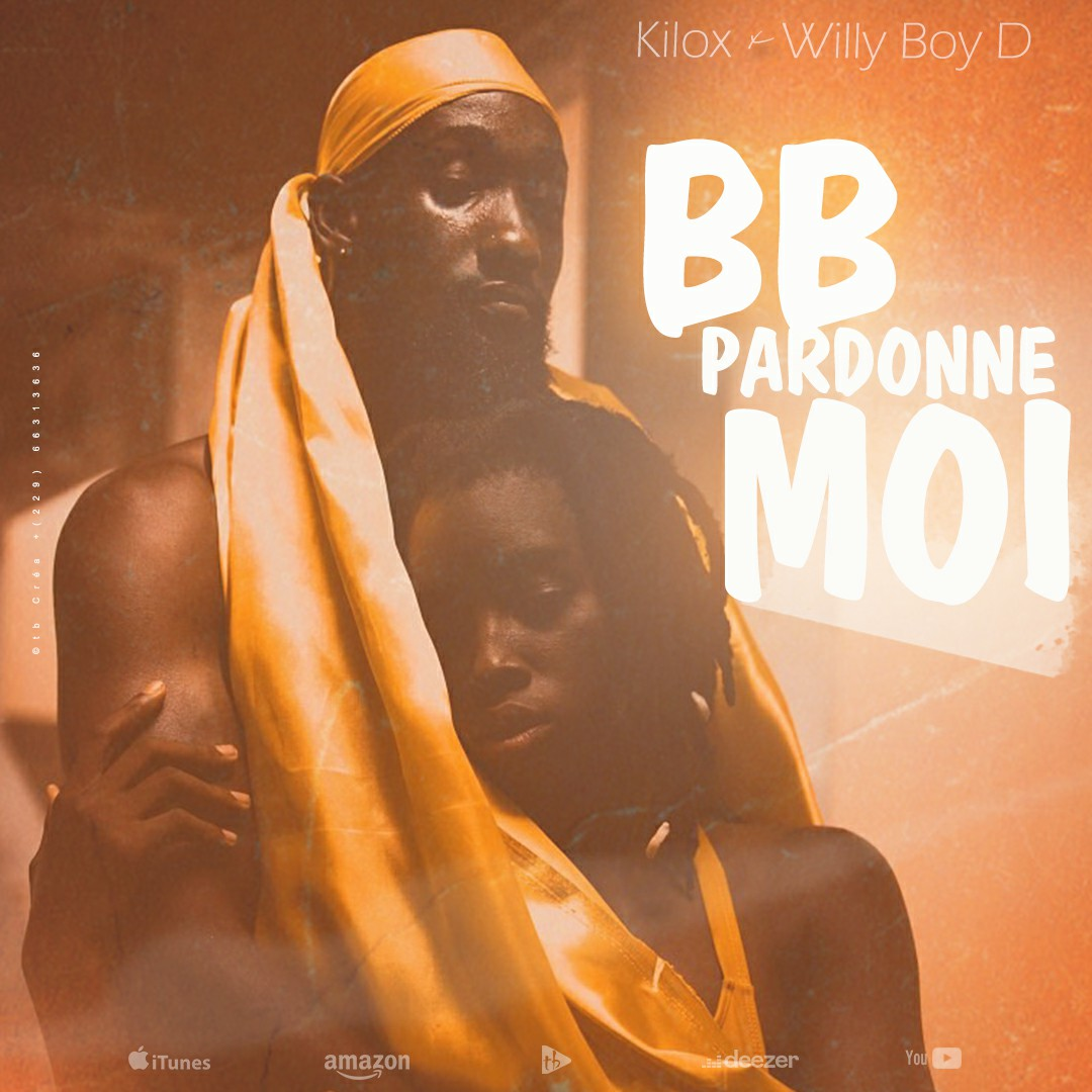 Kilox ft Willy Boy D - BB pardonne moi