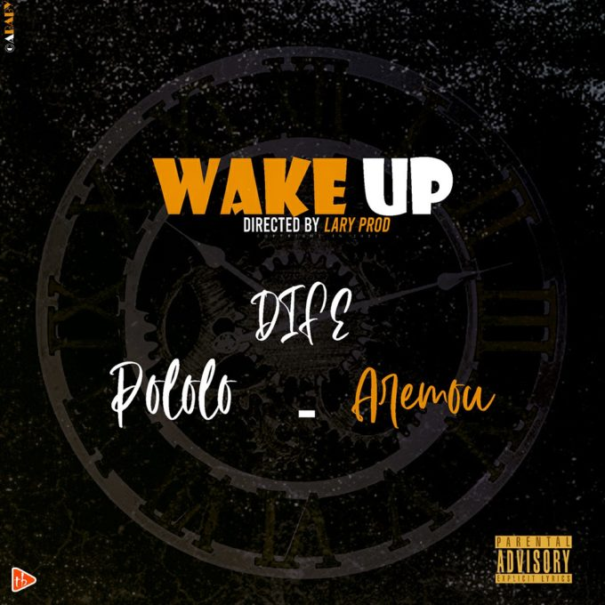 Dife ft SaoPolo, Aremou Ólóyé - Wake Up