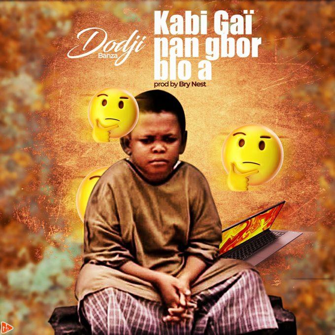 Dodji Banza - Kabi Gaï Nan Gbor Blo a