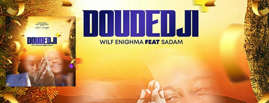 Wilf Enighma ft Sadam - Doudédji