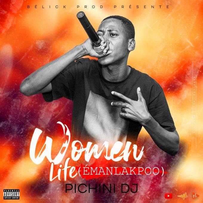 Pichini Dj - Women life (Émanlakpoo)