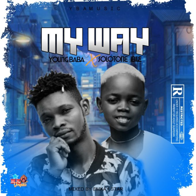 Young Baba ft Solotone Ibile - My Way